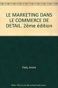 Le marketing dans le commerce de détail par André Fady