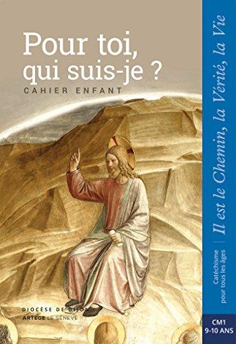 Pour toi, qui suis-je ? - Enfant - CM1: collection Il est le Chemin, la Vérité, la Vie par Sdc Dijon