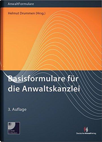 Basisformulare für die Anwaltskanzlei: Muster und Erläuterungen zum Zivilprozess und zu...