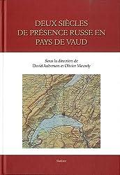 Deux siècles de présence russe en pays de Vaud : Acte du colloque du 11 juin 2011