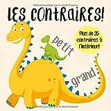 Les contraires!: Un livre d'apprentissage précoce amusant pour les 2-5 ans