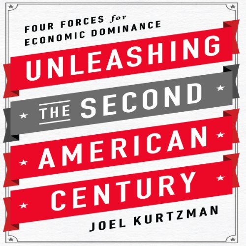 unleashing-the-second-american-century-four-forces-for-economic-dominance