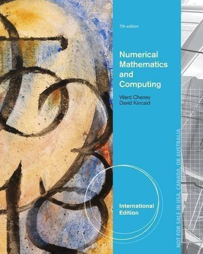 Numerical Mathematics and Computing (International Edition) International of Edition by Cheney, E.W., Kincaid, David published by Brooks/Cole (2012)