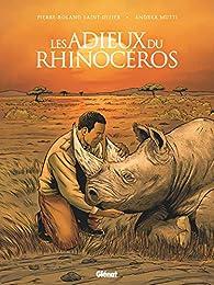 Les Adieux du rhinocéros par Pierre-Roland Saint-Dizier