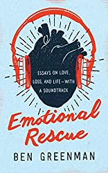 Emotional Rescue: Essays on Love, Loss, and Life With a Soundtrack