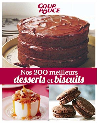 Nos 200 meilleurs desserts et biscuits: Notre coffre aux trésors pour dent sucrée