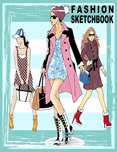 Fashion Sketchbook: 196 Figure Templates for Designing Looks and Building Your Portfolio (Fashion Sketch) -