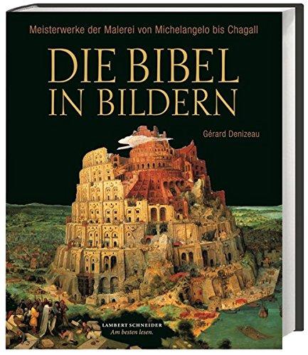 Die Bibel in Bildern: Meisterwerke der Malerei von Michelangelo bis Chagall