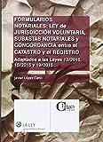 Formularios Notariales: Ley De Jurisdicción Voluntaria, Subastas Notariales Y Co (Claves La Ley)