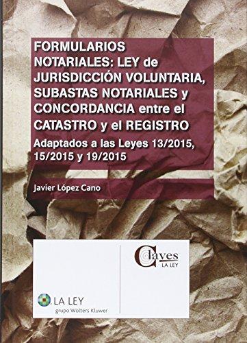 Formularios Notariales: Ley De Jurisdiccion Voluntaria, Subastas Notariales Y Co (Claves La Ley) epub