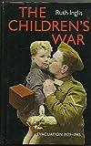Evacuation: The Children's War 1939-1945