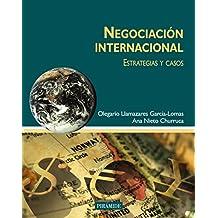 Negociación internacional: Estrategias y casos (Economía Y Gestión Internacional)