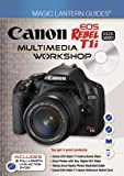 Canon EOS Rebel T1i: Multimedia Workshop (Magic Lantern Guides)