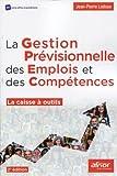 La gestion prévisionnelle des emplois et des compétences - La caisse à outils.