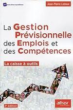 La gestion prévisionnelle des emplois et des compétences - La caisse à outils. de Jean-Pierre Ledoux