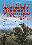 Il filo della spada: Le storie dei re sassoni (La Gaja scienza)