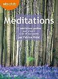 Telecharger Livres Meditations 12 meditations guidees pour s ouvrir a soi et aux autres Livre audio 2 CD audio et un livret de 36 pages (PDF,EPUB,MOBI) gratuits en Francaise