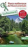 Guide du Routard Parcs nationaux de l'Ouest américain 2017: + Las Vegas, Grand Canyon et Monument Valley