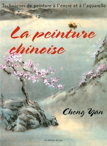 La peinture chinoise : Techniques de peinture à l'encre et à l'aquarelle