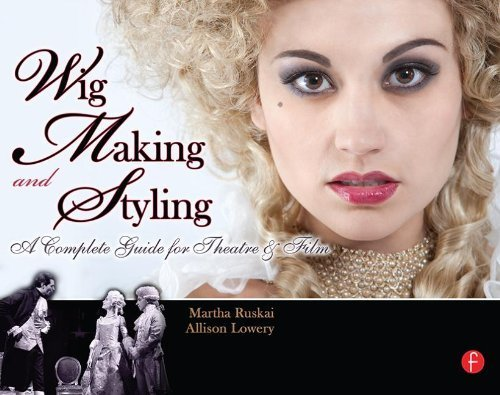 Wig Making and Styling: A Complete Guide for Theatre & Film by Ruskai, Martha, Lowery, Allison (2010) Paperback