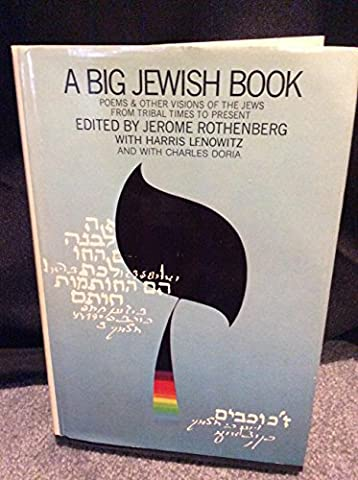 A Big Jewish book: Poems & other visions of the Jews from tribal times to present