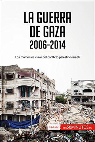 La guerra de Gaza (2006-2014): Los momentos clave del conflicto palestino-israelí (Historia) por 50Minutos.es
