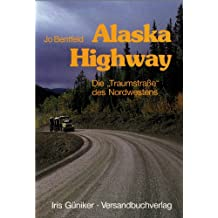 Alaska Highway (Abenteuer Wildnis Kanada/Alaska 4)