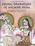 EROTIC LITERATURE OF ANCIENT INDIA. Kama Sutra. Koka Shastra. Gita Govindam. Ananga Ranga. by Sandhya Mulchandani (2006-12-24)