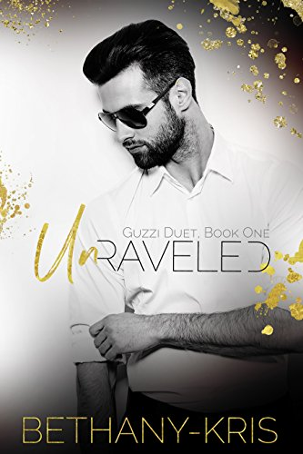 Unraveled (Guzzi Duet Book 1) (English (Outfits Sexy Gangster)