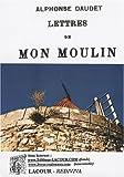 Lettres de mon moulin - Editions Lacour - 01/07/2006