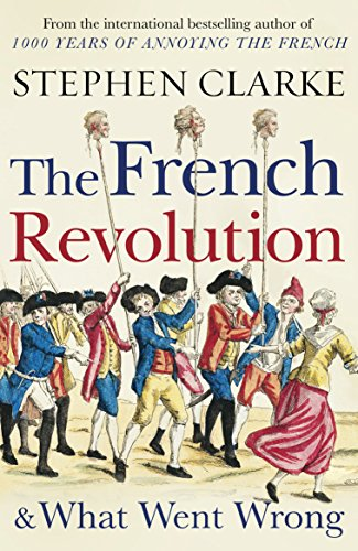 The French Revolution and What Went Wrong (English Edition) 18th Century Place