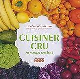 Cuisiner cru - 70 recettes Raw Food