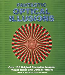 Fantastic Optical Illusions by Gianni A. Sarcone (2006-08-01)