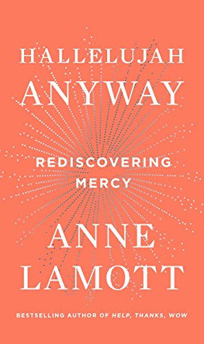 Hallelujah Anyway: Rediscovering Mercy