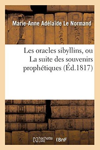 Les oracles sibyllins, ou La suite des souvenirs prophétiques (Éd.1817) par Marie-Anne Adélaïde Le Normand