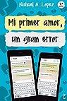 Mi Primer Amor, Un Gran Error par Nahuel a. Lopez