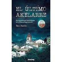 El último akelarre: Una escalofriante caza de brujas entre Bilbao y Zugarramurdi.