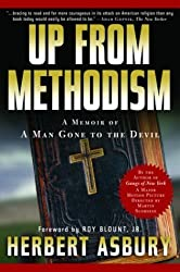 Up from Methodism: A Memoir of a Man Gone to the Devil by Herbert Asbury (2003-12-30)