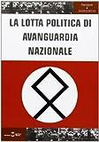 La lotta politica di avanguardia nazionale (Sangue e inchiostro)