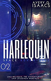 Harlequin (Space Adventures Vol. 2) (Italian Edition) by [Isaacs, Avery Q., Monticelli, Miki]