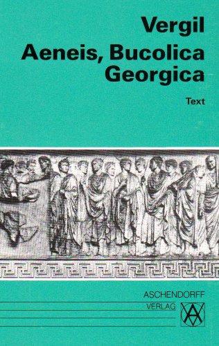 Aeneis, Bucolica, Georgica: Text (Latein) (Aschendorffs Sammlung lateinischer und griechischer Klassiker / Lateinische Texte und Kommentare)