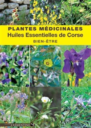Plantes médicinales et huiles essentielles de Corse : Pour votre bien-être par Jany Chaleil-Cortes