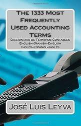 The 1333 Most Frequently Used AccountingTerms: Diccionario de Términos Contables