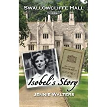 Isobel's Story: 1939: Volume 3 (Swallowcliffe Hall)