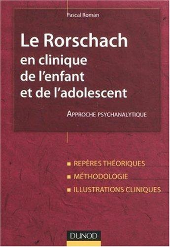 Le Rorschach en clinique de l'enfant et de l'adolescent : Approche psychanalytique par Pascal Roman