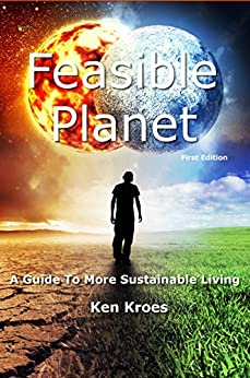 Feasible Planet: A guide to more sustainable living by [Kroes, Ken]