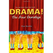 The Four Dorothys (Drama!) by Paul Ruditis (2007-02-06)