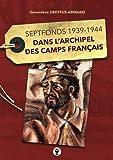 Dans l'archipel des camps français - Septfonds 1939-1944