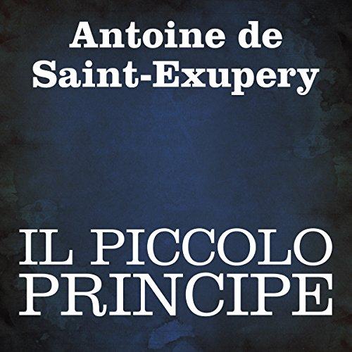 Il Piccolo Principe | Antoine de Saint-Exupery