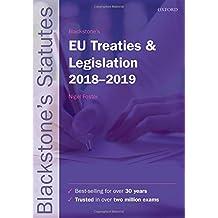 Blackstone's EU Treaties & Legislation 2018-2019 (Blackstone's Statutes)